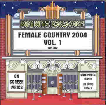 BHK302 BIG HITZ CDG Female Country 2004 - Vol. 1
