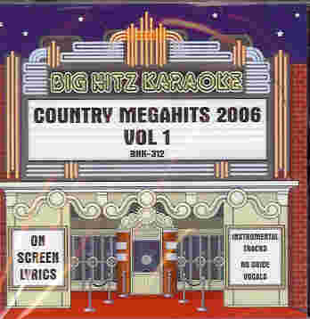 BHK312 BIG HITZ CDG Country Mega Hits 2006 - VOl. 1