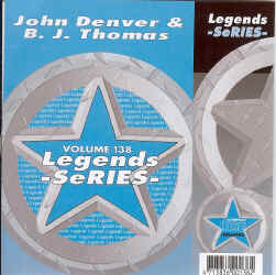 LEG138 LEGENDS CDG JOHN DENVER + B.J. THOMAS