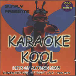 SUNFLY KARAOKE KOOL CDG VOL.1 - HITS OF AUTUMN 2005 - SKK1